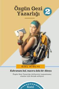 Özgün Gezi Yazarlığı Atölyesi